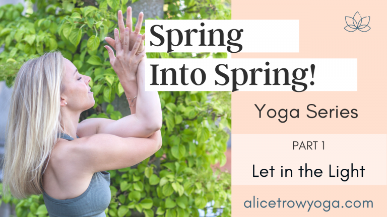 Part 1: Let in the Light (Yoga Warmup, Slow Flow) – Spring into Spring Yoga Series