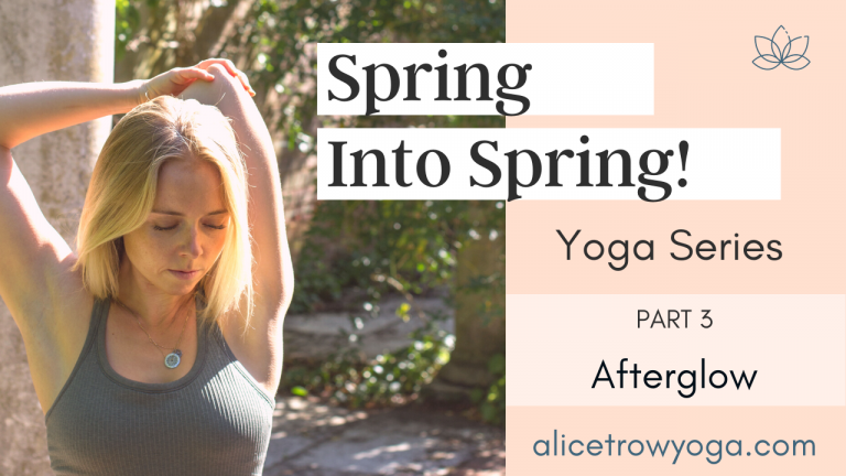 Part 3: Afterglow (Yin Yoga) – Spring into Spring Yoga Series