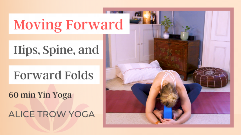 Moving Forward (Hips, Spine, and Forward Folds)