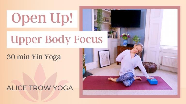 Open Up (30 min Upper Body Focus)